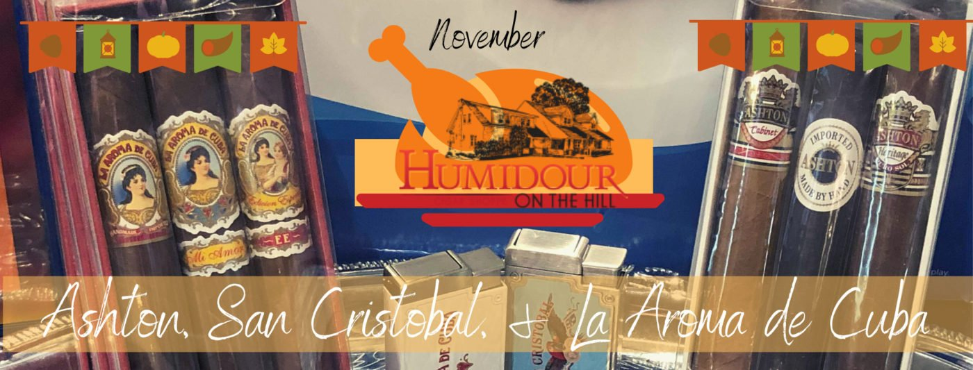 Ashton, San Cristobal, & La Aroma de Cuba Deals at the Humidour Cigar Shoppe