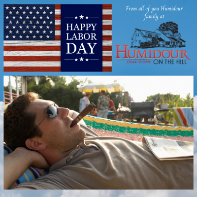 Happpy Labor Day from your Humidour Cigar Shoppe family